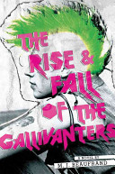 The Rise & Fall of the Gallivanters