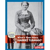 What's Your Story, Harriet Tubman?