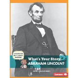 What's Your Story, Abraham Lincoln?