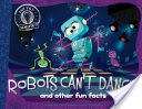 Robots Can't Dance!