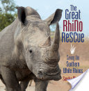 The Great Rhino Rescue