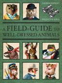 A Field-Guide to Well-Dressed Animals