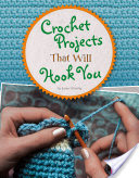 Crochet Projects That Will Hook You