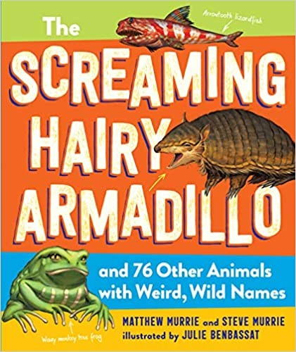 The Screaming Hairy Armadillo