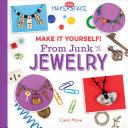 Make It Yourself! From Junk to Jewelry