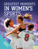 Greatest Moments in Women's Sports