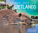 Bringing Back Our Wetlands