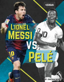 Lionel Messi vs. Pelé
