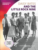 Daisy Bates and the Little Rock Nine