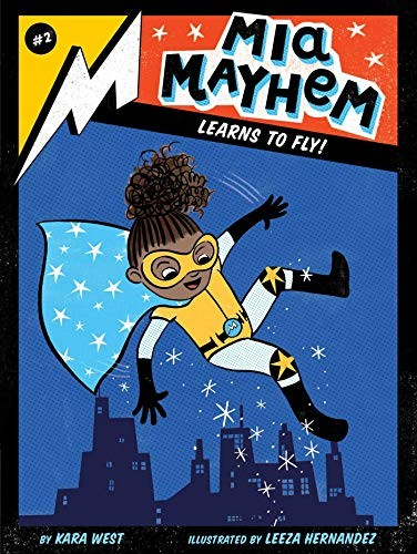 Mia Mayhem Learns to Fly!