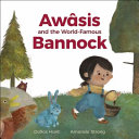 Awâsis and the World-Famous Bannock