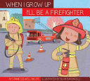 When I Grow Up I'll Be a Firefighter
