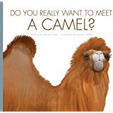 Do You Really Want to Meet a Camel?