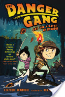 The Danger Gang and the Pirates of Borneo!