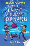How to Tame a Human Tornado