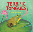 Terrific Tongues!