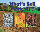 What's Soil Made Of?
