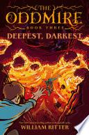 Deepest, Darkest
