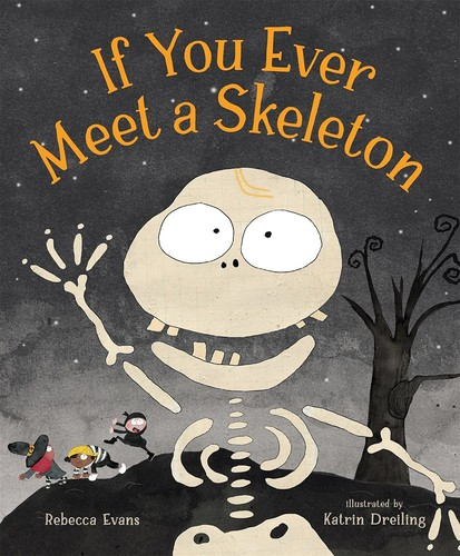 If You Ever Meet a Skeleton