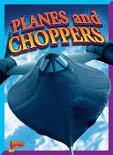 Planes and Choppers