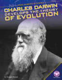 Charles Darwin Develops the Theory of Evolution