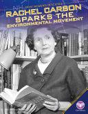 Rachel Carson Sparks the Environmental Movement