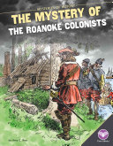 The Mystery of the Roanoke Colonists
