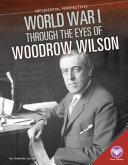 World War I Through the Eyes of Woodrow Wilson