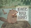 Beavers Build Lodges