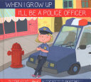 When I Grow Up I'll Be a Police Officer
