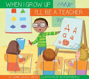 When I Grow Up I'll Be a Teacher