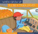 When I Grow Up I'll Be a Truck Driver