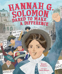 Hannah G. Solomon Dared to Make a Difference