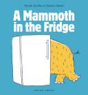 A Mammoth in the Fridge