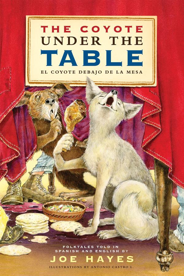 The Coyote Under the Table / El coyote debajo de la mesa
