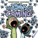The Yawns Are Coming!