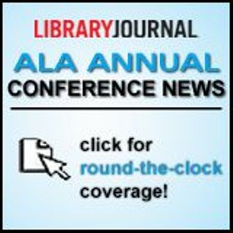 Library Journal ALA Annual Conference News