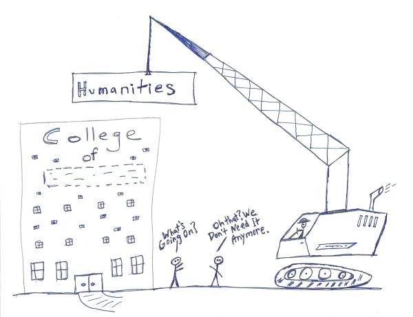 """Drawing of a crane removing the Humanities sign from the front of a college; stick figure explains """"we don't need it anymore."""""""