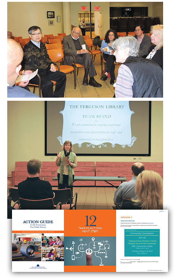 "TAKING ACTION TO HEART. Top: Aspen exercise group at Ferguson Library, Stamford, CT. Middle: Ferguson Library president Alice Knapp leads a communications workshop, with a backdrop of the ""Team Stand"" slide that opens every meeting. Bottom: The Aspen Action Guide challenges libraries to transform and turn around. Photos by Linda Avellar, The Ferguson Library, Stamford, CT"