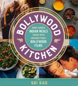 Bollywood Kitchen: Home-Cooked Indian Meals Paired with Unforgettable Bollywood Films cover