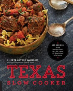Texas Slow Cooker: 125 Recipes for the Lone Star State's Very Best Dishes, All Slow-Cooked to Perfection cover