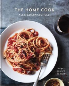Guarnaschelli, Alex. The Home Cook: Recipes To Know by Heart cover