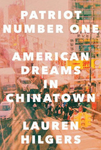 Patriot Number One: American Dreams in Chinatown book cover
