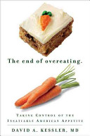 The End of Overeating: Taking Control of the Insatiable American Diet