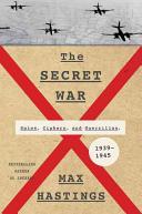 The Secret War: Spies, Ciphers, and Guerillas, 1939–1945