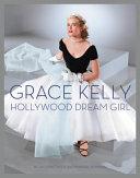 Grace Kelly: Hollywood Dream Girl