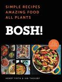 Bosh! Simple Recipes, Amazing Food, All Plants