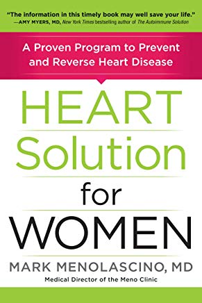 Heart Solution for Women: A Proven Program To Prevent and Reverse Heart Disease