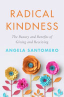 Radical Kindness: The Life-Changing Power of Giving and Receiving