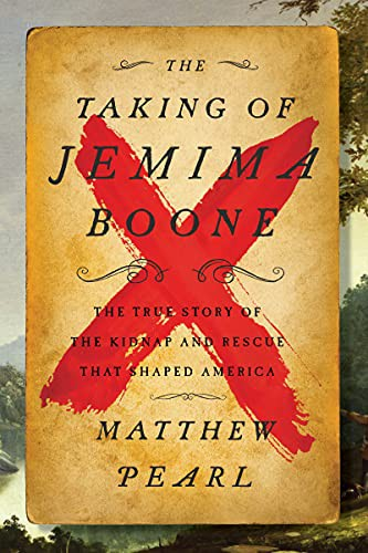The Taking of Jemima Boone: Colonial Settlers, Tribal Nations, and the Kidnap That Shaped a Nation